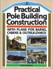 """Practical Pole Building Construction"" by Leigh Seddon"