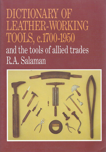 """Dictionary of Leather-Working Tools"" by R.A. Salaman"
