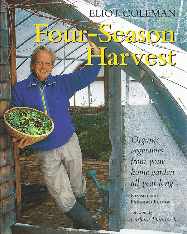 """Four-Season Harvest"" by Elliot Coleman"