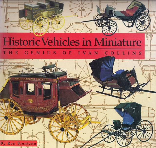 """Historic Vehicles in Miniature"" by Ron Brentano"