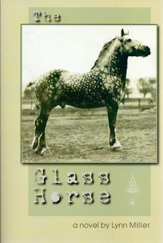 """The Glass Horse"" by Lynn Miller"