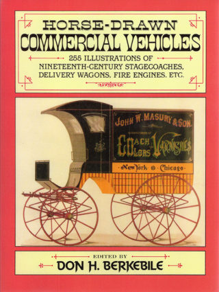 """Horse-Drawn Commercial Vehicles"" by Don H. Berkebile"
