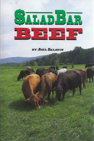 """""""Salad Bar Beef"""" by Joel Salatin"""