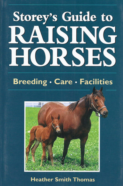 """Storey's Guide to Raising Horses"" by Heather Smith Thomas"