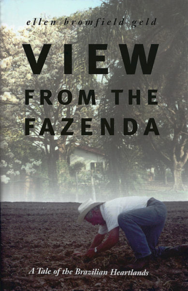 """View from the Fazenda"" by Ellen Bromfield Geld"