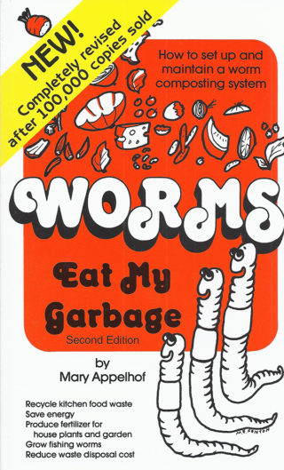 """Worms Eat My Garbage"" by Mary Appelhof"