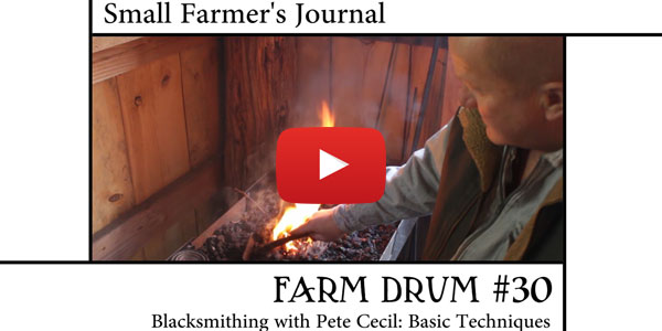 Farm Drum #30 Blacksmithing we Pete Cecil Basic Techniques