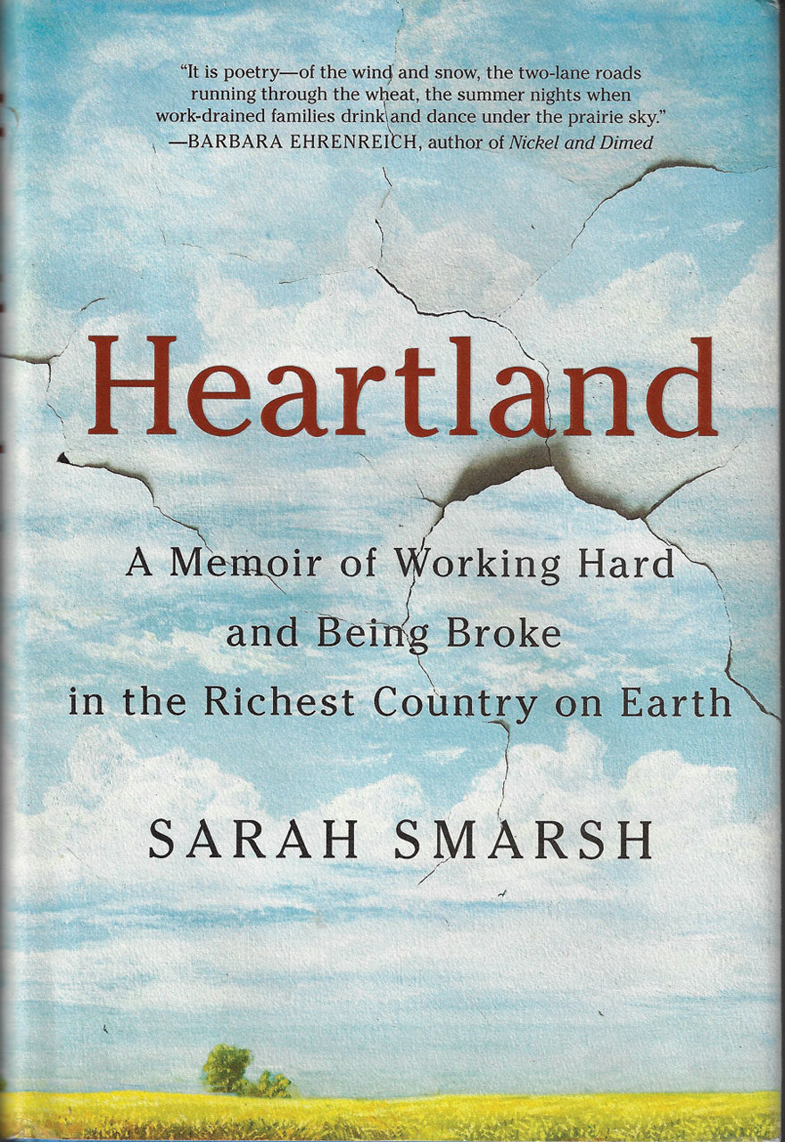 Why Cant Richest Country On Earth >> Heartland A Memoir Of Working Hard And Being Broke In The Richest
